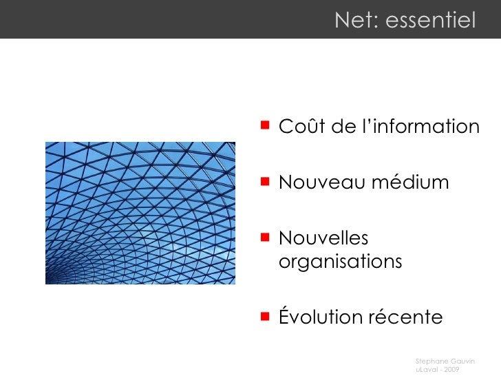 Net: essentiel <ul><li>Coût de l'information </li></ul><ul><li>Nouveau médium </li></ul><ul><li>Nouvelles organisations </...