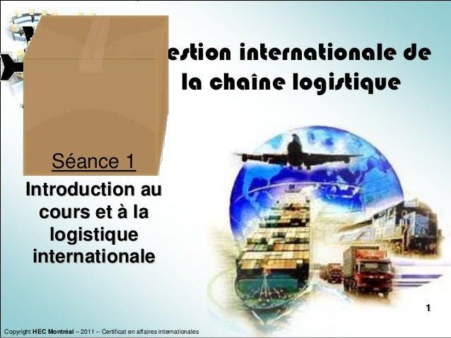 Gestion internationale de                                                      la chaîne logistique                Séance ...
