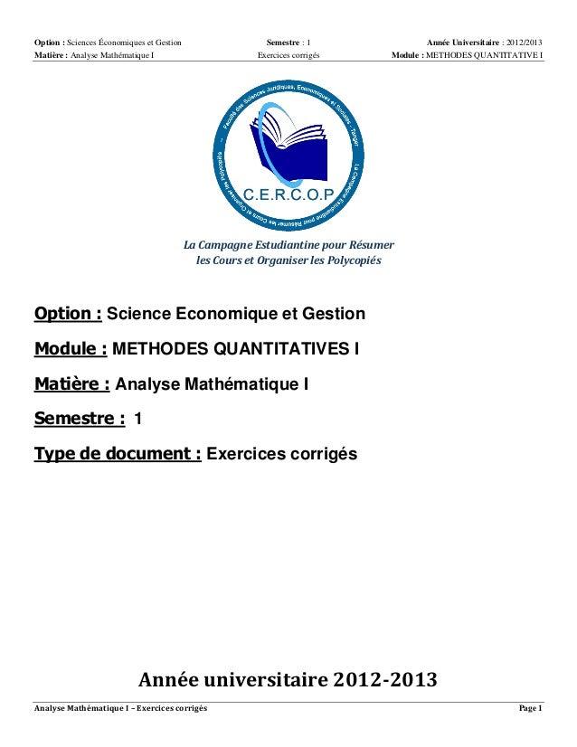 Option : Sciences Économiques et Gestion Matière : Analyse Mathématique I  Semestre : 1 Exercices corrigés  Année Universi...