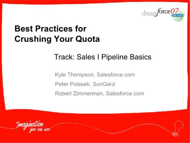 """force  ,   -—. —.. éJ_. _._.   Best Practices for Crushing Your Quota  Track:  Sales I Pipeline Basics  Kyle Thompson S; ..."
