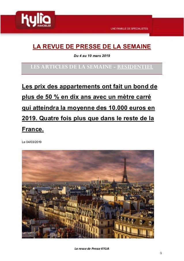 La revue de Presse KYLIA 1 LA REVUE DE PRESSE DE LA SEMAINE Du 4 au 10 mars 2019 LES ARTICLES DE LA SEMAINE - RESIDENTIEL ...