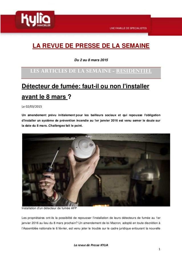 La revue de Presse KYLIA 1 LA REVUE DE PRESSE DE LA SEMAINE Du 2 au 8 mars 2015 LES ARTICLES DE LA SEMAINE - RESIDENTIEL D...