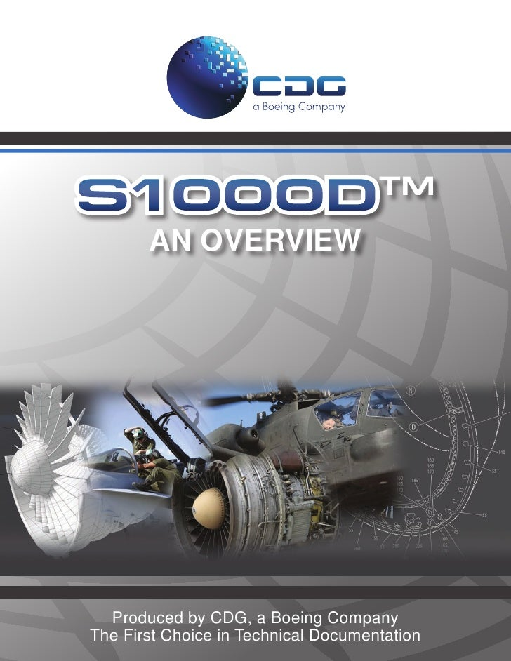 S1000D                               TM         AN OVERVIEW       Produced by CDG, a Boeing Company The First Choice in Te...