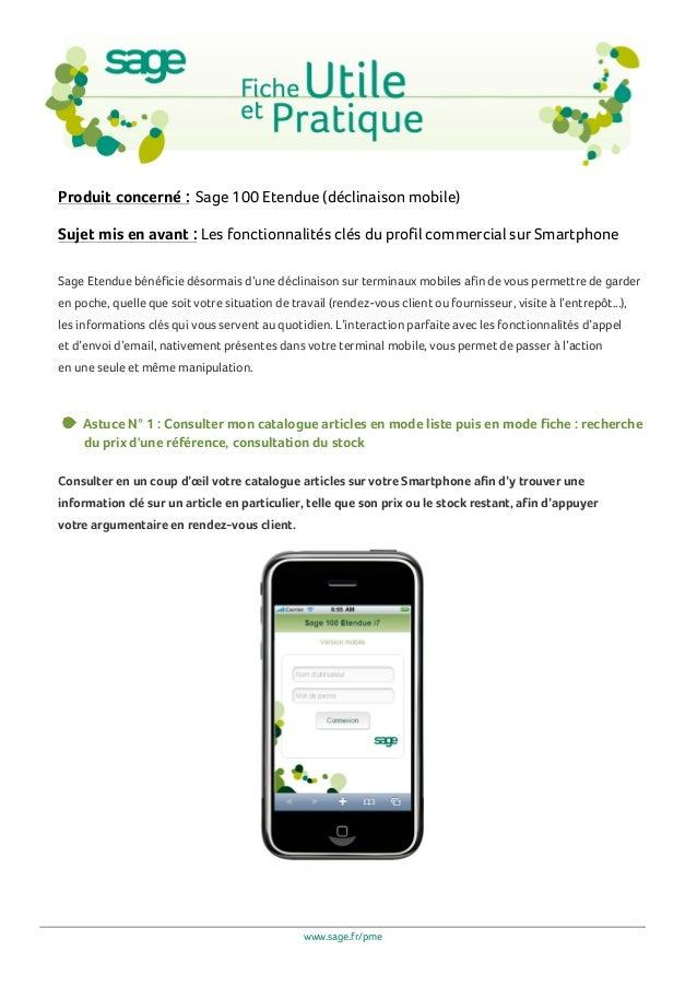 Produit concerné : Sage 100 Etendue (déclinaison mobile)Sujet mis en avant : Les fonctionnalités clés du profil commercial...