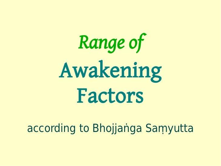 Range of     Awakening      Factorsaccording to Bhojjaṅga Saṃyutta