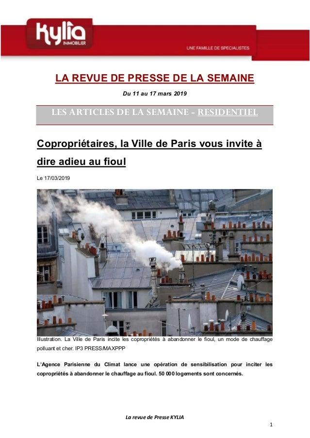 La revue de Presse KYLIA 1 LA REVUE DE PRESSE DE LA SEMAINE Du 11 au 17 mars 2019 LES ARTICLES DE LA SEMAINE - RESIDENTIEL...