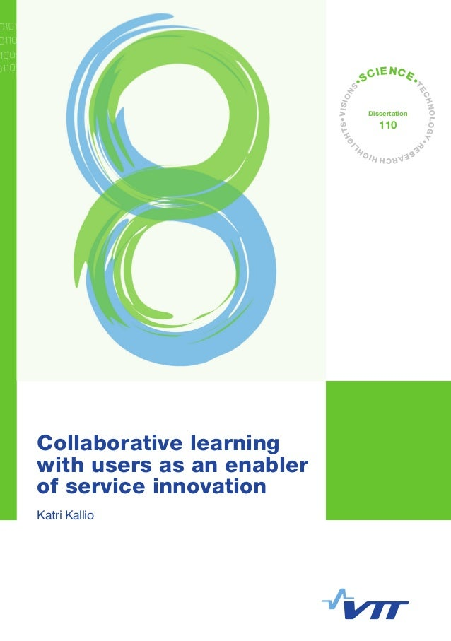 Collaborative learning with users as an enabler of service innovation In today's economies, innovations increasingly conce...
