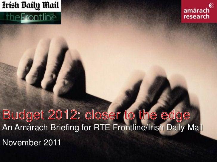 An Amárach Briefing for RTE Frontline/Irish Daily MailNovember 2011RTE Frontline/Irish Daily Mail                         ...