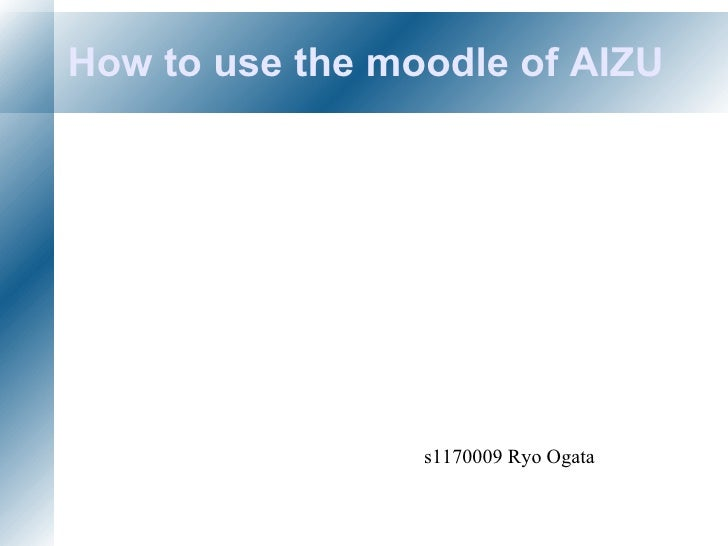How to use the moodle of AIZU s1170009 Ryo Ogata
