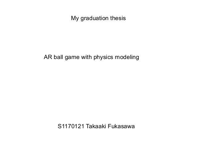 My graduation thesisAR ball game with physics modeling    S1170121 Takaaki Fukasawa