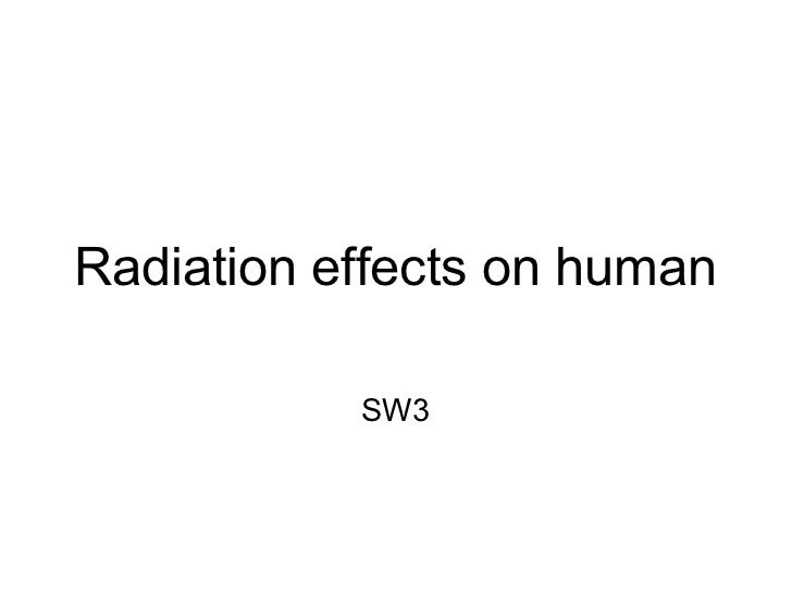 Radiation effects on human           SW3