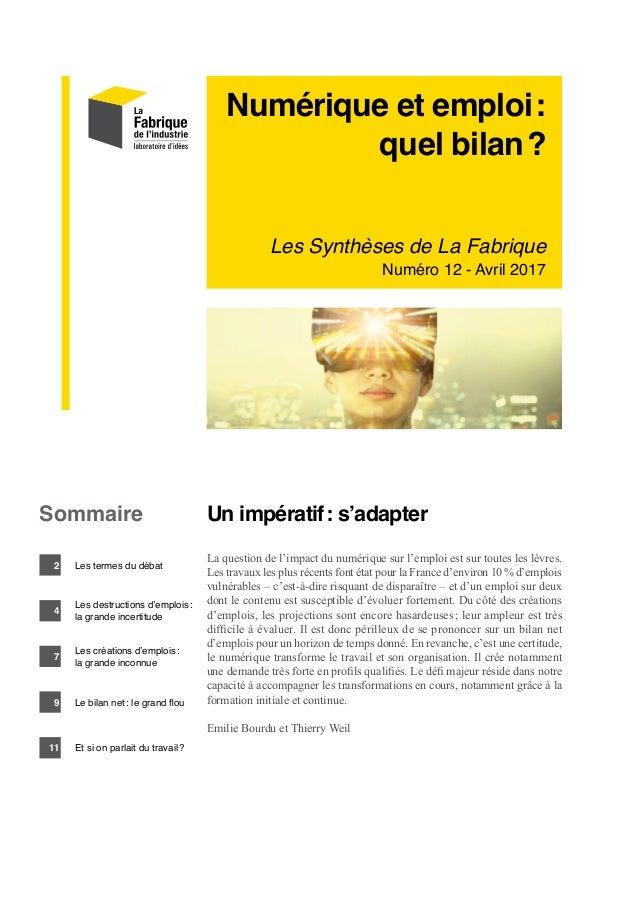 Numérique et emploi: quel bilan? Les Synthèses de La Fabrique Numéro 12 - Avril 2017 Un impératif: s'adapter La questio...