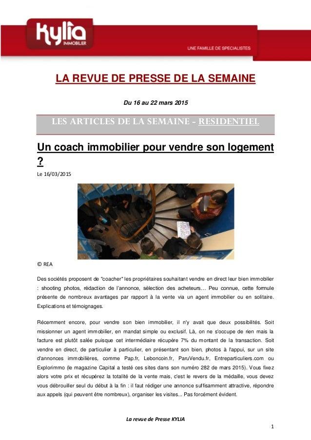 La revue de Presse KYLIA 1 LA REVUE DE PRESSE DE LA SEMAINE Du 16 au 22 mars 2015 LES ARTICLES DE LA SEMAINE - RESIDENTIEL...