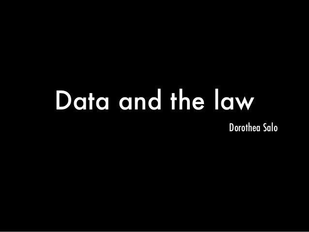 Data and the lawDorothea Salo