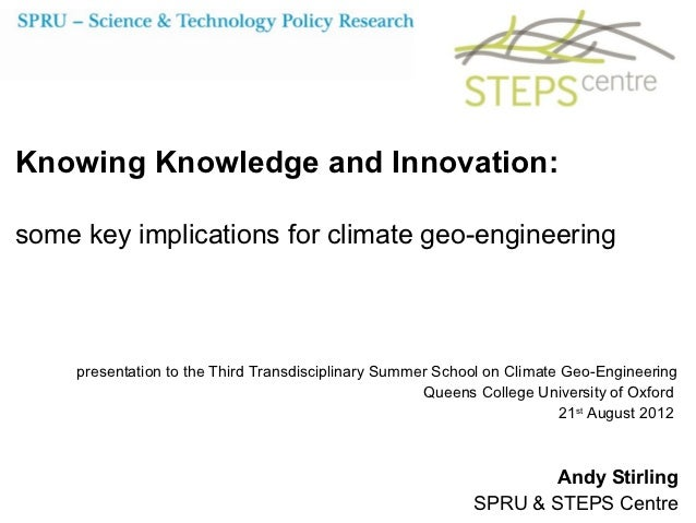 Knowing Knowledge and Innovation:some key implications for climate geo-engineering     presentation to the Third Transdisc...