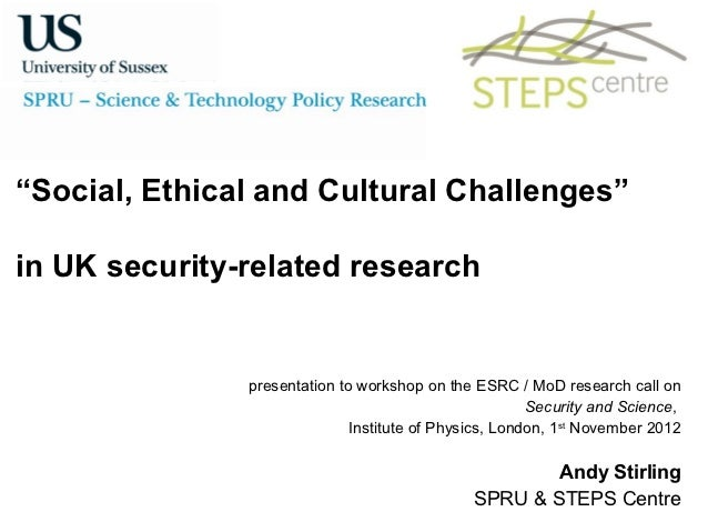 """""""Social, Ethical and Cultural Challenges""""in UK security-related research               presentation to workshop on the ESR..."""
