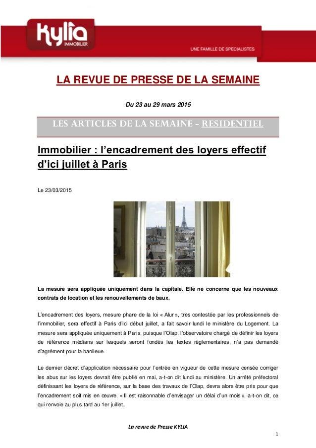 La revue de Presse KYLIA 1 LA REVUE DE PRESSE DE LA SEMAINE Du 23 au 29 mars 2015 LES ARTICLES DE LA SEMAINE - RESIDENTIEL...