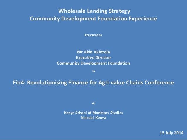 The Wholesale Microfinance Strategy Community Development Foundation Experience
