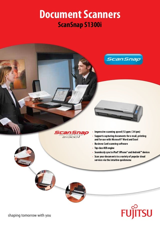 Document Scanners   ScanSnap S1300i              •	 Impressive scanning speed (12 ppm / 24 ipm)              •	 Supports c...