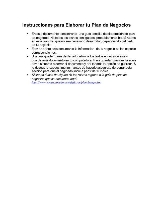 Instrucciones para Elaborar tu Plan de Negocios  •   En este documento encontrarás una guía sencilla de elaboración de pla...
