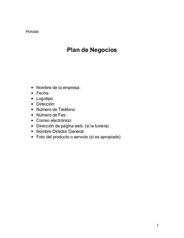 Portada                       Plan de Negocios   •   Nombre de la empresa:   •   Fecha:   •   Logotipo:   •   Dirección:  ...