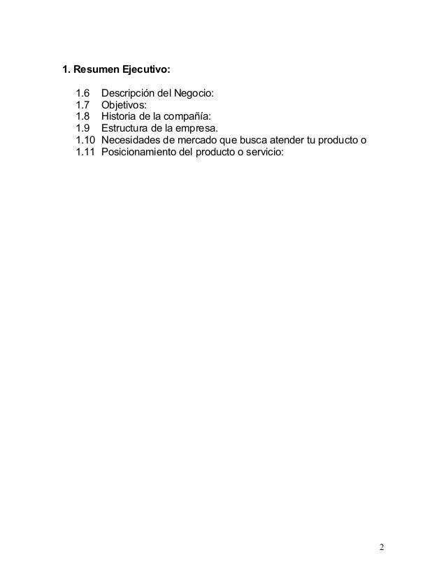 1. Resumen Ejecutivo:  1.6    Descripción del Negocio:  1.7    Objetivos:  1.8    Historia de la compañía:  1.9    Estruct...