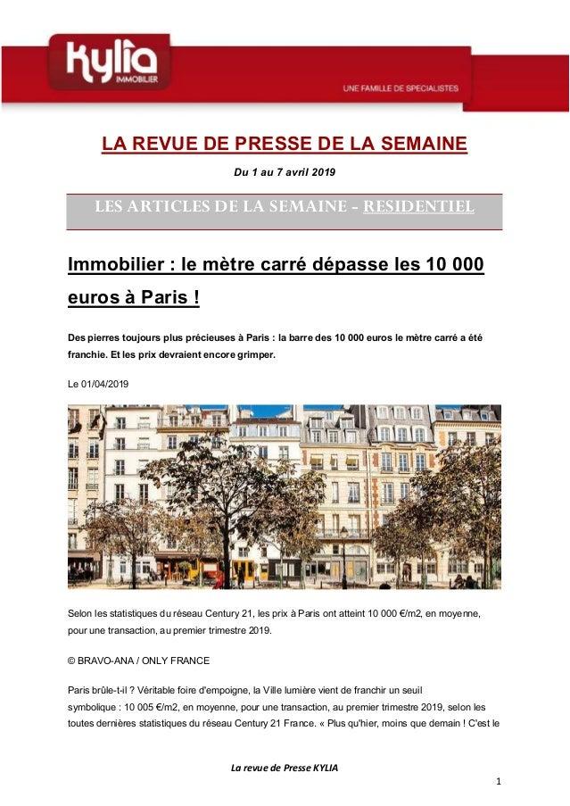 La revue de Presse KYLIA 1 LA REVUE DE PRESSE DE LA SEMAINE Du 1 au 7 avril 2019 LES ARTICLES DE LA SEMAINE - RESIDENTIEL ...
