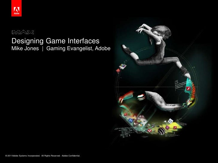 Designing Game Interfaces<br />Mike Jones  |  Gaming Evangelist, Adobe<br />