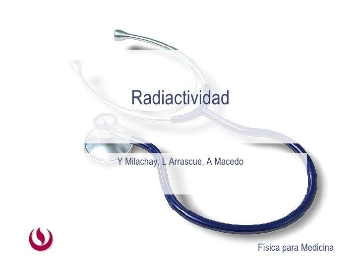 Radiactividad Y Milachay, L Arrascue, A Macedo