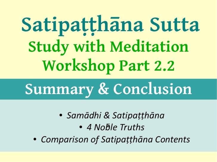 Satipaṭṭhāna SuttaStudy with Meditation  Workshop Part 2.2Summary & Conclusion         ●Samādhi & Satipaṭṭhāna            ...