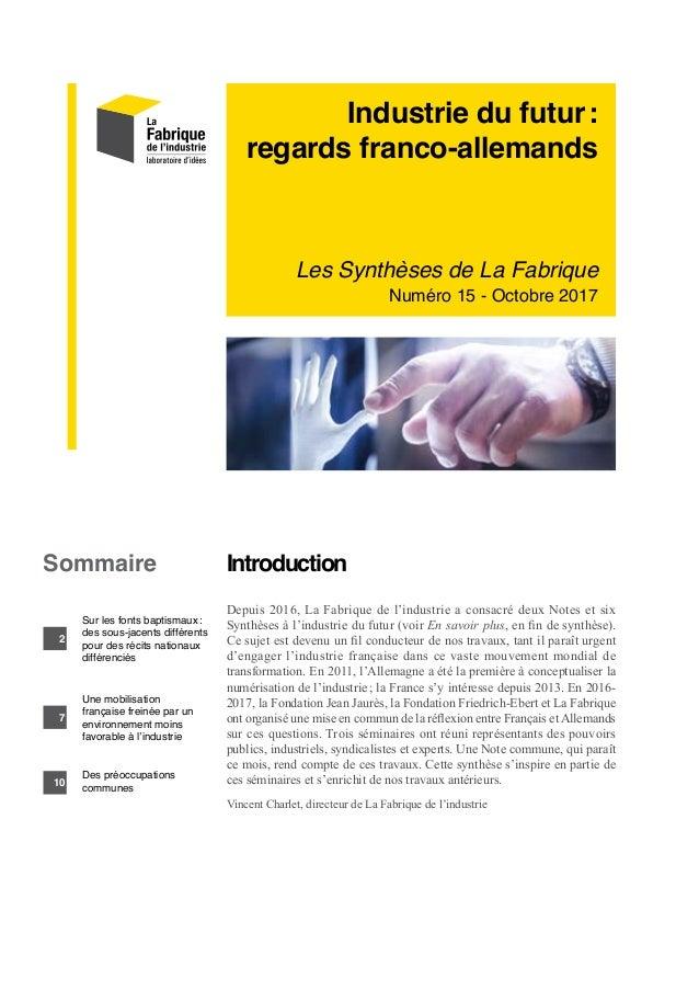 Industrie du futur: regards franco-allemands Les Synthèses de La Fabrique Numéro 15 - Octobre 2017 Introduction Depuis 20...