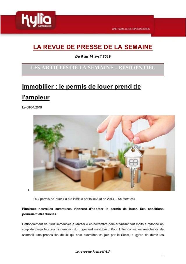 La revue de Presse KYLIA 1 LA REVUE DE PRESSE DE LA SEMAINE Du 8 au 14 avril 2019 LES ARTICLES DE LA SEMAINE - RESIDENTIEL...