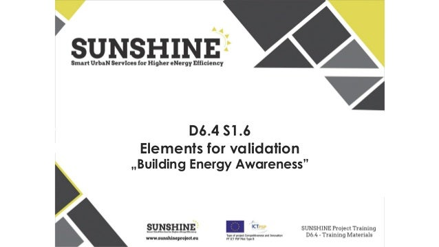 """D6.4 S1.6 Elements for validation """"Building Energy Awareness"""""""