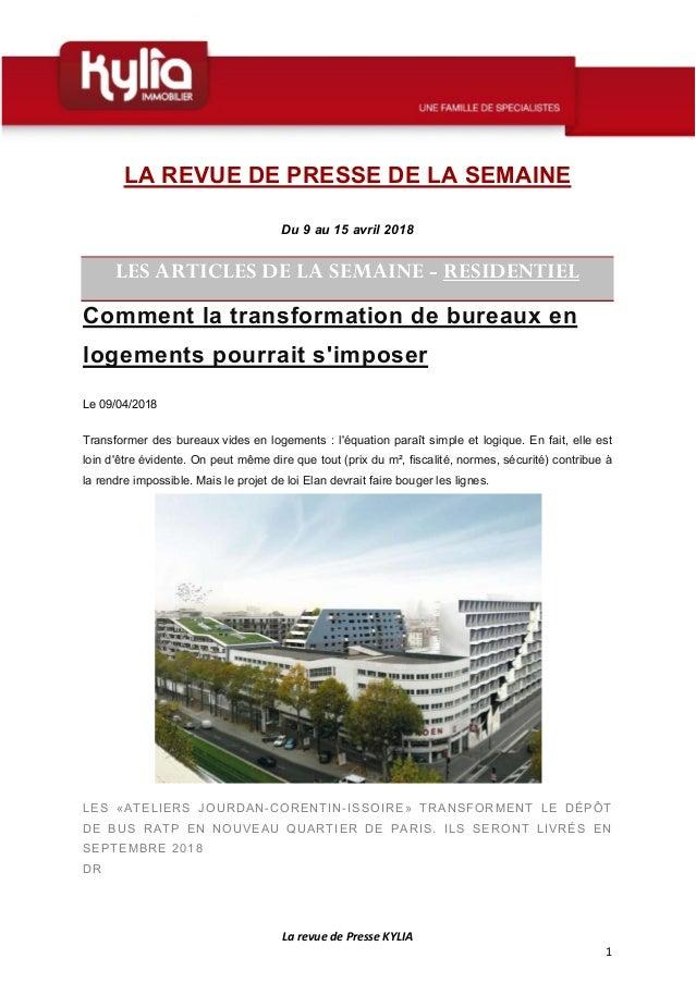 La revue de Presse KYLIA 1 LA REVUE DE PRESSE DE LA SEMAINE Du 9 au 15 avril 2018 LES ARTICLES DE LA SEMAINE - RESIDENTIEL...