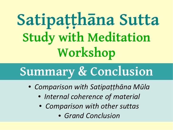 Satipaṭṭhāna SuttaStudy with Meditation      WorkshopSummary & Conclusion ●   Comparison with Satipaṭṭhāna Mūla      ● Int...