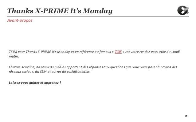 2Avant-proposThanks X-PRIME It's MondayTXIM pour Thanks X-PRIME Its Monday et en référence au fameux « TGIF » est votre re...