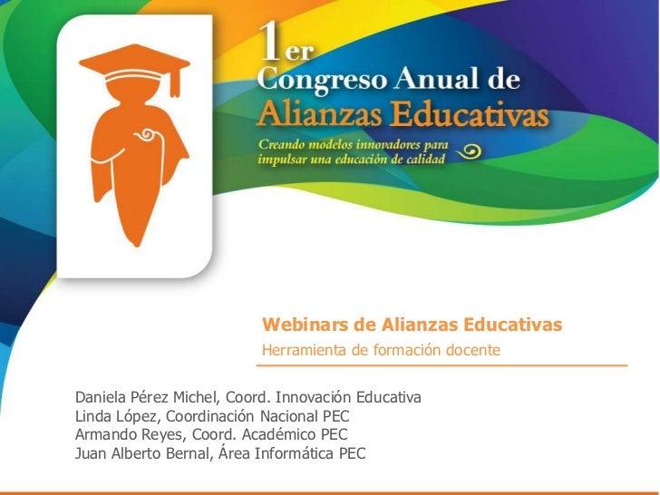 Webinars de Alianzas Educativas                          Herramienta de formación docenteDaniela Pérez Michel, Coord. Inno...