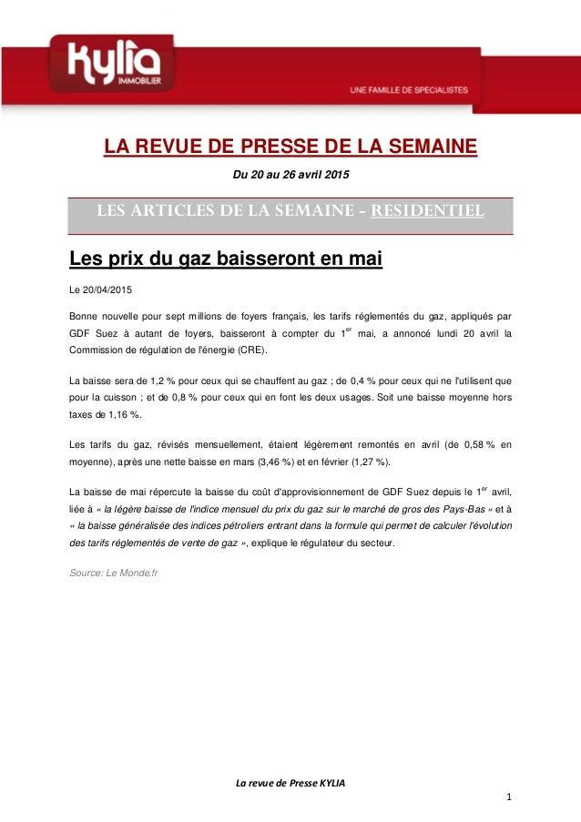 La revue de Presse KYLIA 1 LA REVUE DE PRESSE DE LA SEMAINE Du 20 au 26 avril 2015 LES ARTICLES DE LA SEMAINE - RESIDENTIE...