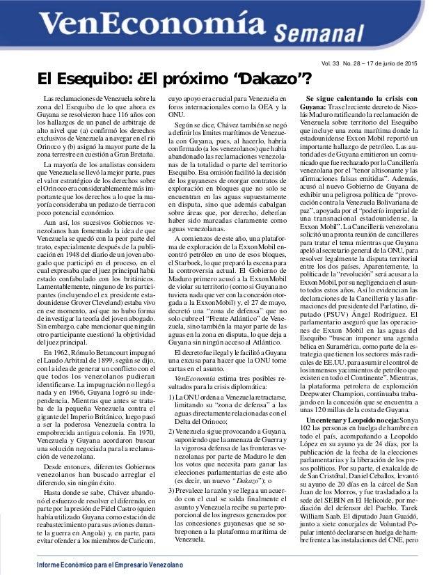 """Informe Económico para el Empresario Venezolano Vol. 33 No. 28 – 17 de junio de 2015 El Esequibo: ¿El próximo """"Dakazo""""? La..."""