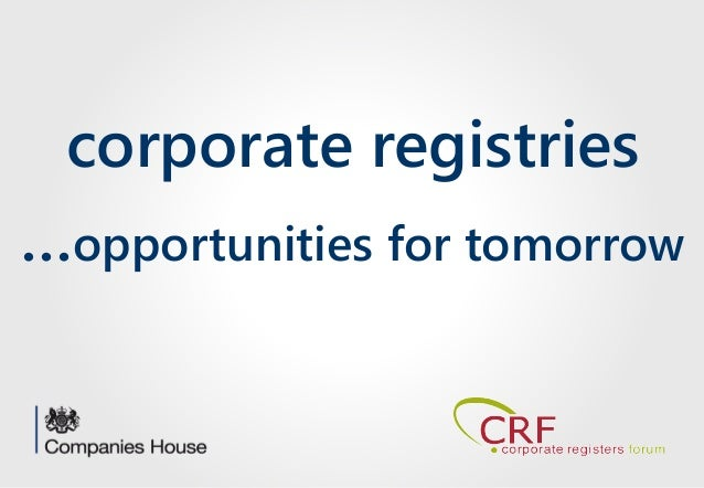 corporate registries …opportunities for tomorrow
