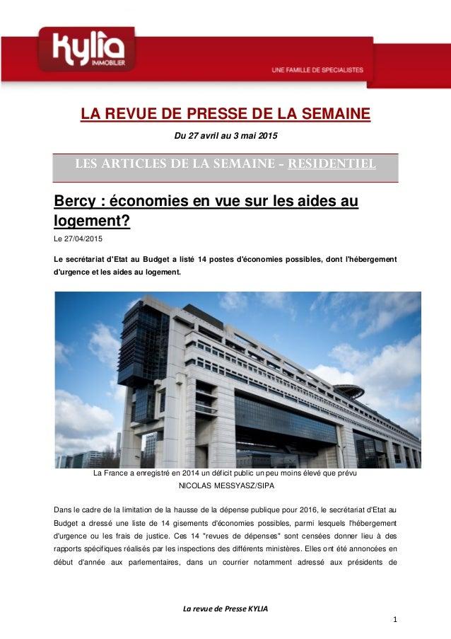 La revue de Presse KYLIA 1 LA REVUE DE PRESSE DE LA SEMAINE Du 27 avril au 3 mai 2015 LES ARTICLES DE LA SEMAINE - RESIDEN...