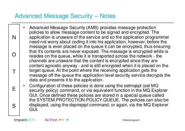 N O T E S Advanced Message Security – Notes • Advanced Message Security (AMS) provides message protection policies to allo...