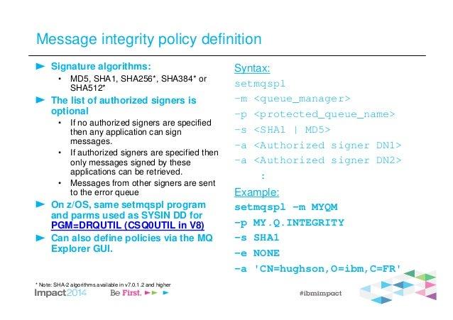 Message integrity policy definition Signature algorithms: • MD5, SHA1, SHA256*, SHA384* or SHA512* The list of authorized ...