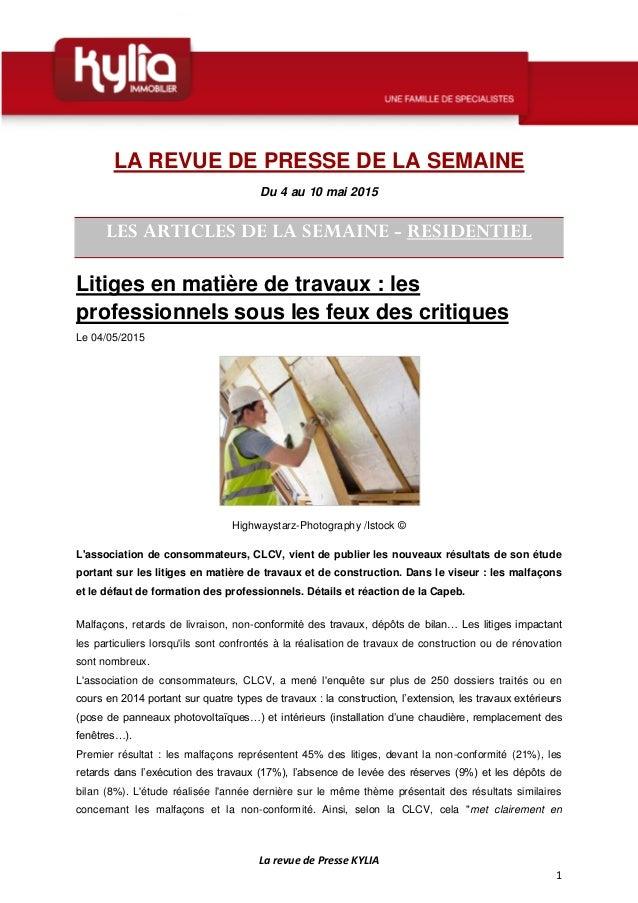 La revue de Presse KYLIA 1 LA REVUE DE PRESSE DE LA SEMAINE Du 4 au 10 mai 2015 LES ARTICLES DE LA SEMAINE - RESIDENTIEL L...