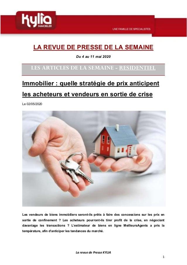 La revue de Presse KYLIA 1 LA REVUE DE PRESSE DE LA SEMAINE Du 4 au 11 mai 2020 LES ARTICLES DE LA SEMAINE - RESIDENTIEL I...