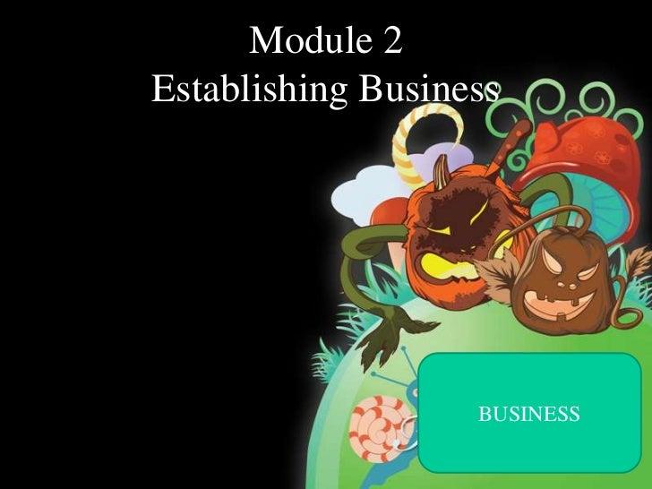 Module 2Establishing Business                   BUSINESS