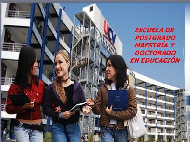 ESCUELA DE POSTGRADO MAESTRÍA Y DOCTORADO EN EDUCACIÓN