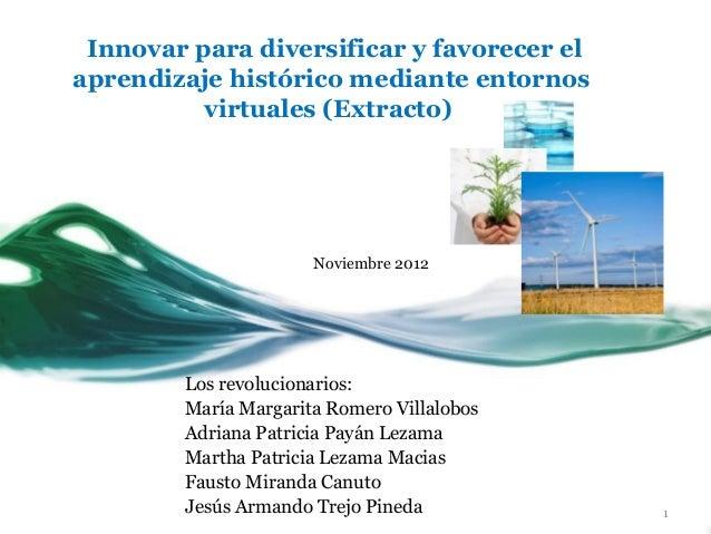 Innovar para diversificar y favorecer elaprendizaje histórico mediante entornos          virtuales (Extracto)             ...