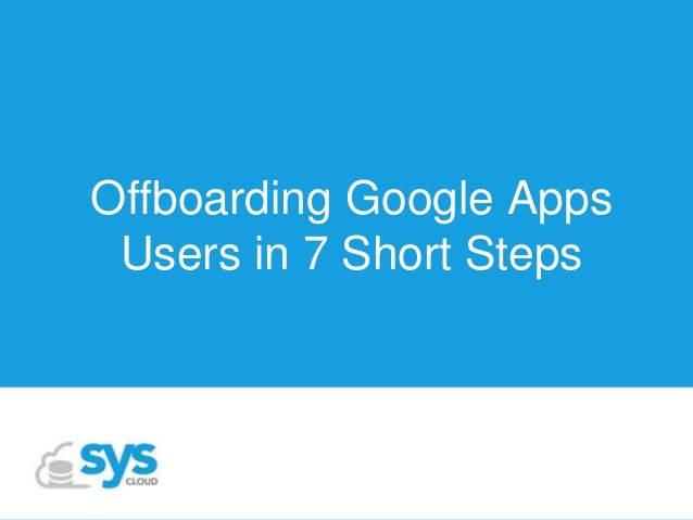 Offboarding Google Apps Users in 7 Short Steps