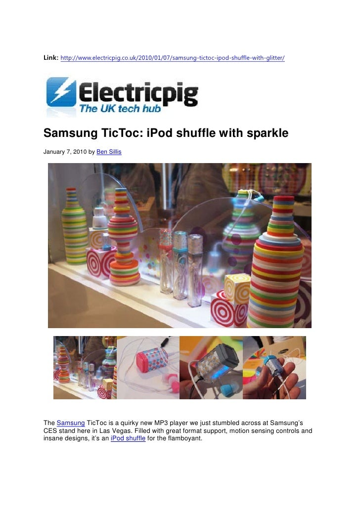 Link: http://www.electricpig.co.uk/2010/01/07/samsung-tictoc-ipod-shuffle-with-glitter/     Samsung TicToc: iPod shuffle w...